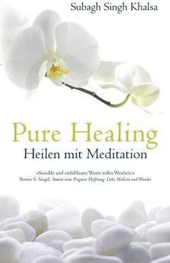 Pure Healing von Subagh Singh Khalsa