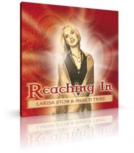 Reaching In von Larisa Stow/Shakti Tribe (CD)