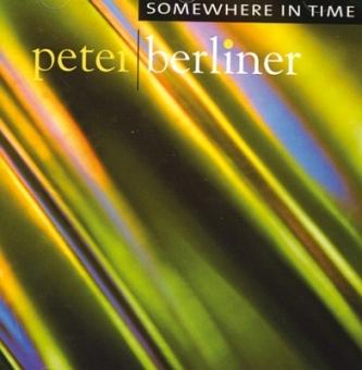 Somewhere in time von Peter Berliner (CD)