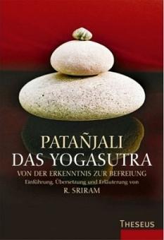 Patanjali - Das Yogasutra. Von der Erkenntnis zur Befreiung von R. Sriram