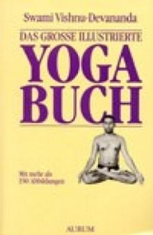 Das große illustrierte Yoga-Buch von Swami Vishnu-devananda