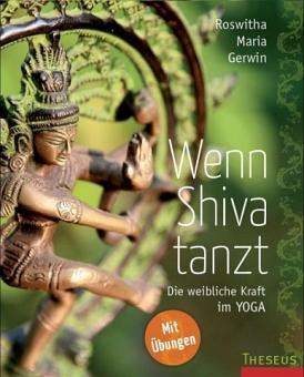 Wenn Shiva tanzt von Roswitha Maria Gerwin