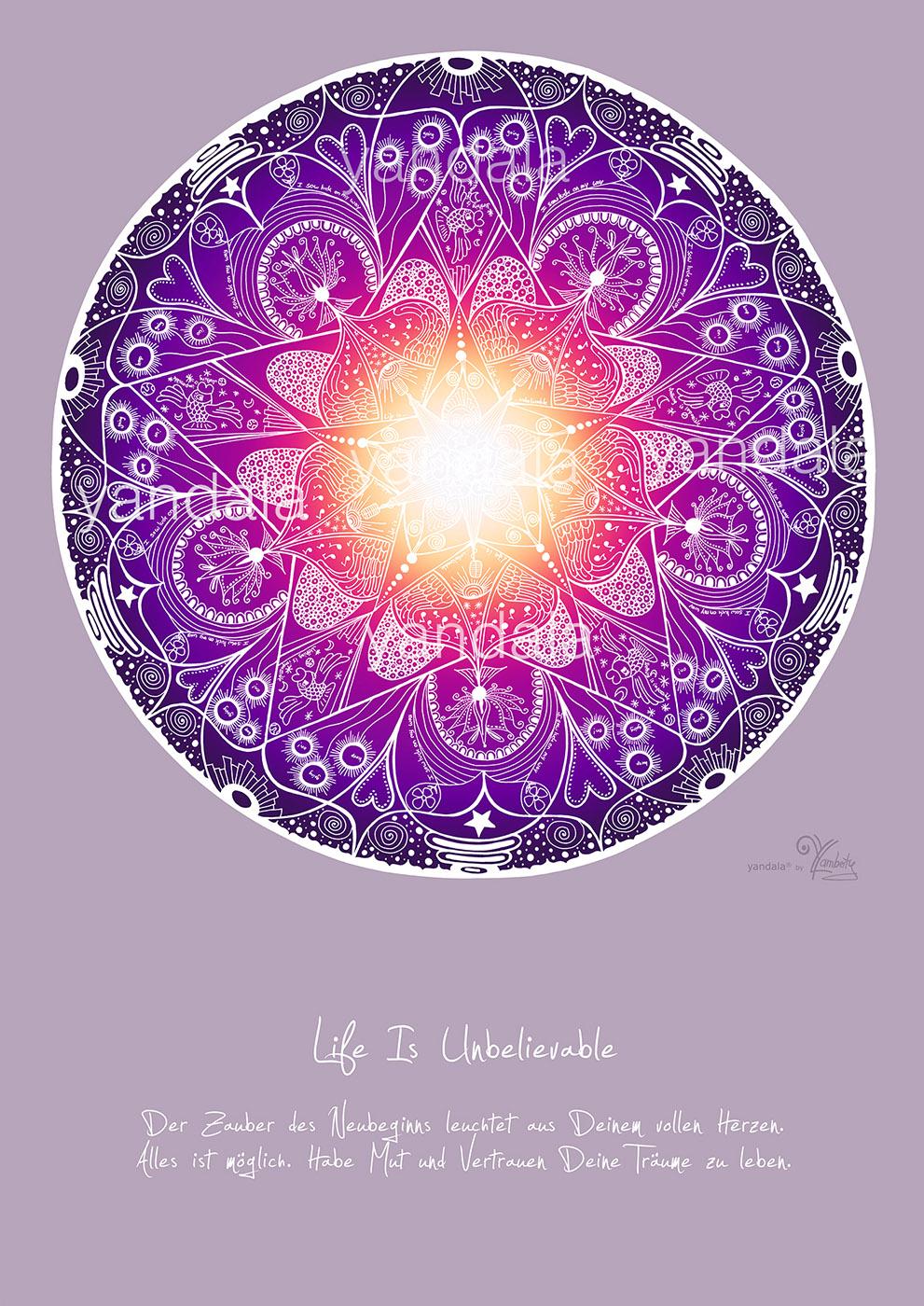 "Yandala-Poster ""Life is unbelievable"""