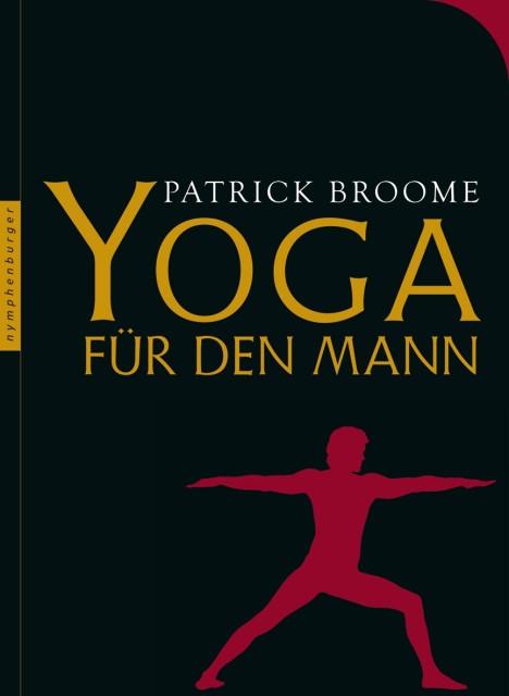 Yoga für den Mann von Patrick Broome