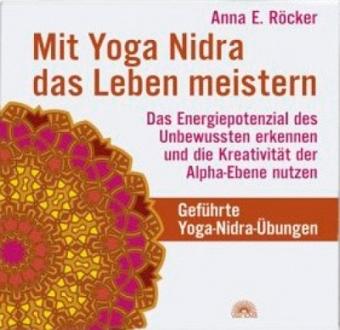 Mit Yoga Nidra das Leben meistern von Anna E. Röcker (CD)