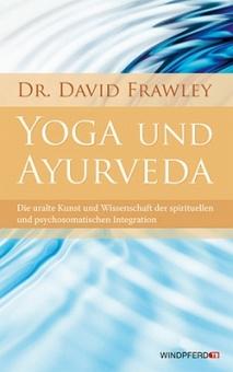 Yoga und Ayurveda von David Frawley