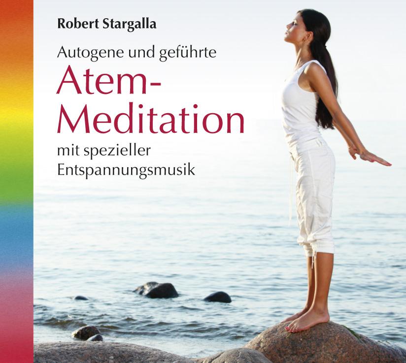 Atem-Meditation von Robert Stargalla (CD)